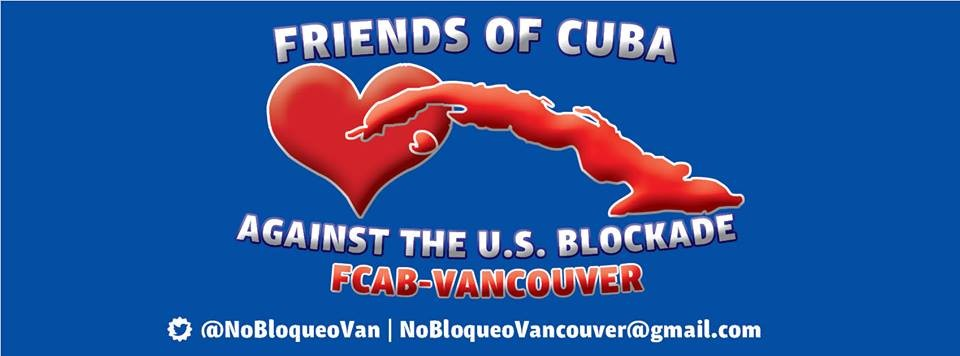 Friends of Cuba Against the US Blockade - Vancouver